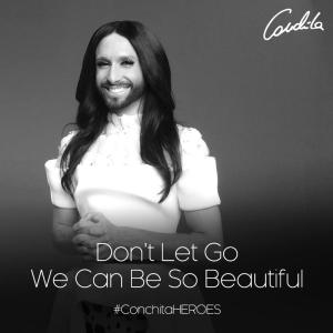 Conchita - Heroes - Don't Let Go. Photo : Conchita Wurst FaceBook
